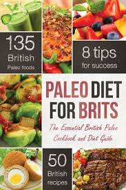 cuisine paleo the paleo diet for brits the essential paleo cookbook and