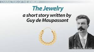 the jewelry by guy de maupassant summary themes u0026 analysis