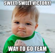 Way To Go Meme - sweet sweet victory way to go team winningkid meme generator