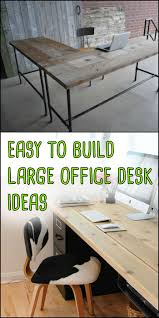 Diy Large Desk These Easy To Build Large Home Office Desk Ideas Require