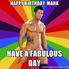 Happy Birthday Gay Meme - fabulous birthday memes image memes at relatably com