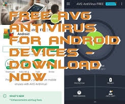 free avg for android avg antivirus for android devices now