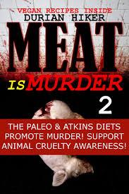 buy vegan recipes meat is murder 2 paleo diet atkins diet
