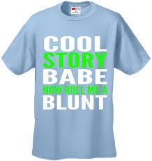 cool story now roll me a blunt men u0027s t shirt
