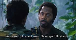 Tropic Thunder Meme - never go full retard youtube tropic thunder meme full retard