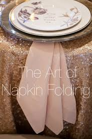 how to fold napkins for a wedding the secret to napkin folding that will make your wedding more