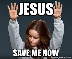 Save Me Meme - jesus save me now orange is the new black meme generator