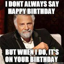 Most Interesting Man Birthday Meme - happy birthday nwahs pax republica the ebon hawk star wars