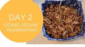 how to make a thanksgiving dinner how to make vegan thanksgiving dinner youtube