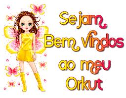 Blog de rafaelababy : ✿╰☆╮Ƹ̵̡Ӝ̵̨̄ƷTudo para orkut e msn, Imagens de bem vindo ao meu orkut
