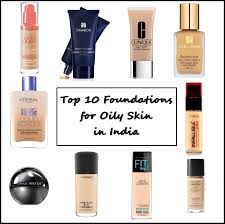 top 10 foundations for oily skin in india s new love makeup