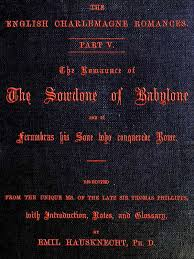 si e de balan ire the romaunce of the sowdone of babylone and of ferumbras his sone