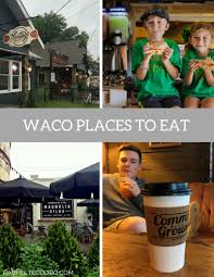 20 places you should visit in waco texas thinking beyond