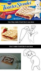 Toaster Strudel Meme - boom goes the breakfast i do not like toaster strudel yet this