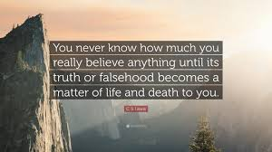 c s lewis quote you never how much you really believe