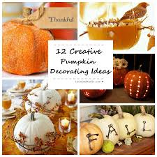 12 creative pumpkin decorating ideas for thanksgiving lovegem studio