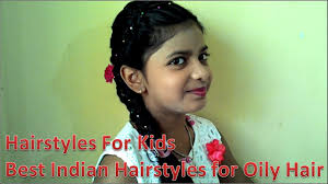 hairstyles for kids best hairstyles for oily youtube