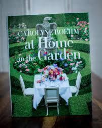 carolyne roehm carolyne roehm at home in the garden u2013 the boutique