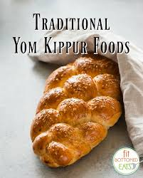 yom jippur yom kippur traditions and foods