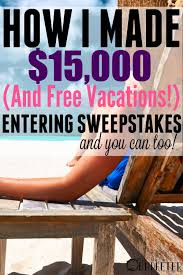 Sweepstakes by Entering Online Sweepstakes How I Made 15k U0026 Won Free Vacations