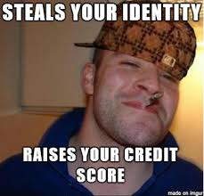 Identity Theft Meme - the person who stole my identity was a scumbag good guy greg