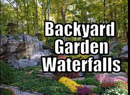 23 backyard garden waterfalls design ideas youtube