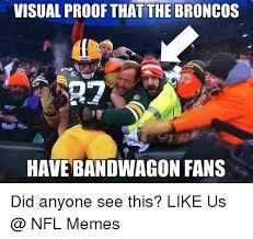 Nfl Bandwagon Memes - visual proof that the broncos sr7 emes onfl have bandwagon fans