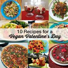 vegan s day 10 recipes for a vegan s day vegan food