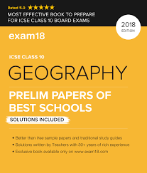 icse prelim papers of geography solved from best schools for