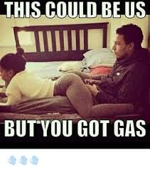 This Could Be Us But You Playing Meme - this could be us but you got gas meme on me me