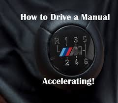 how to drive a manual accelerating shifting at full throttle