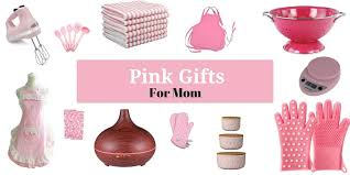 best gifts for mom pink gifts for mom the best gift ideas for mother s day and beyond