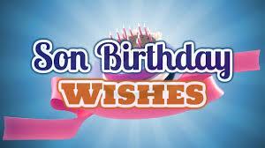 birthday wishes happy birthday wishes to my boy