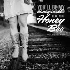 printable lyrics honey bee blake shelton you ll be my honeysuckle and i ll be your honeybee blake shelton