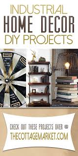 Fab Home Decor 157 Best An Industrial Home Decor Revolution Images On Pinterest