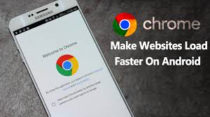 how to make android faster to make websites load faster in chrome on android