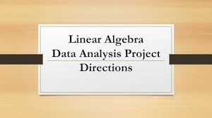 linear algebra data analysis project directions you must have the