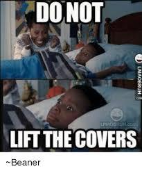 Beaner Meme - donot lmaosruh com lift the covers beaner meme on me me