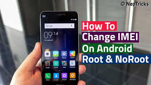 on android how to change imei number on android phone neptricks