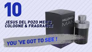 jesus del pozo men u0027s cologne u0026 fragrance new and popular 2017
