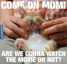 R Rated Memes - when your mom think that you re almost ready to see an r rated movie