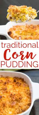 traditional corn pudding cheesy corn casserole recipe