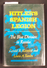 u0027s spanish legion the blue division in russia gerald r