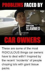 Slammed Car Memes - problems faced by sgag door kena slammed eh not so hard lah car