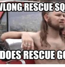Queer Meme - longrescueso does rescue go im also queer meme on me me