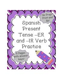 spanish present tense er and ir verbs conjugation practice by