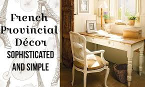 French Provincial Décor  Furniture French Provincial Style - Interior design french provincial style