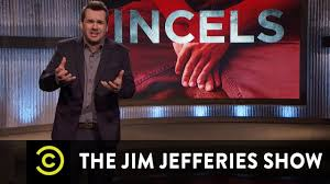 Sho Ayting hey incels don t owe you anything the jim jefferies show