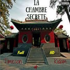 chambre secr鑼e la chambre secrète timeson feat kidam and listen to