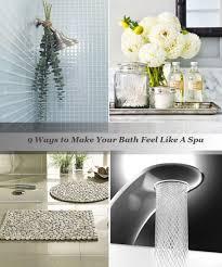Bathroom Spa Ideas 9 Ways To Make Your Bath Feel Like A Spa